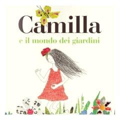 """""""Camilla e il mondo dei giardini"""", Franca Cicirelli, Edizioni La Meridiana"""