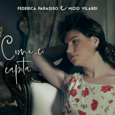 Come ci capita – Federica Paradiso feat Mizio Vilardi